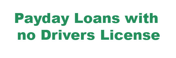 payday loans with no drivers license